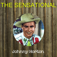 Johnny Horton - The Sensational Johnny Horton