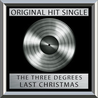 THE THREE DEGREES - Last Christmas (Single)