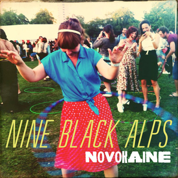 Nine Black Alps - Novokaine