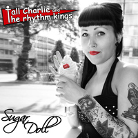 Tall Charlie and The rhythm kings - Sugar Doll
