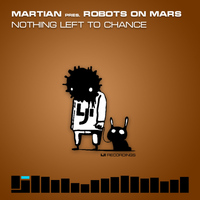 Martian pres. Robots On Mars - Nothing Left To Chance