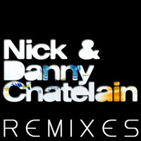 Nick & Danny Chatelain - Back to Life Remixes