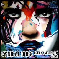 Cynical Dogs - Freaky Metro