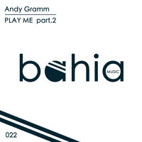 Andy Gramm - Play Me, Pt. 2