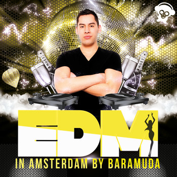 Various Artists - EDM In Amsterdam By Baramuda (Explicit)