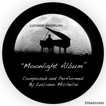 Luciano Michelini - Moonlight Album Composed and Performed By Lucia…