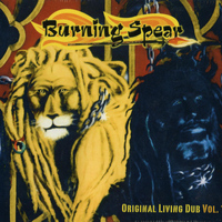 Burning Spear - Original Living Dub Vol.1