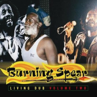 Burning Spear - Living Dub Volume Two