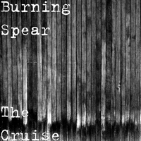 Burning Spear - The Cruise
