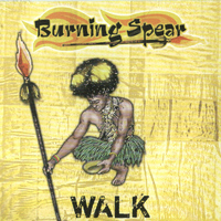 Burning Spear - Walk (Extended Mix)