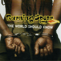Burning Spear - The World Should Know