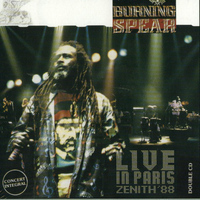 Burning Spear - Live in Paris- Zenith'88 Vol 2