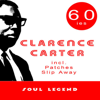 Clarence Carter - Soul Legend