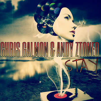 Chris Galmon & Andy Ztoned - Stay