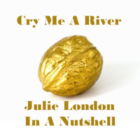 Julie London - Cry Me a River - Julie London in a Nutshell