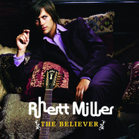 Rhett Miller - The Believer