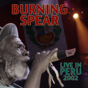 Burning Spear - Live in Peru