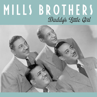 Mills Brothers - Daddy's Little Girl