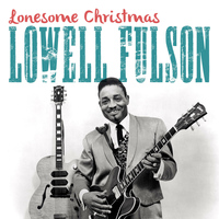 Lowell Fulson - Lonesome Christmas