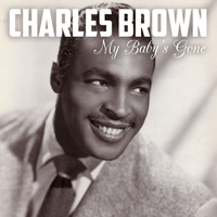 Charles Brown - My Baby's Gone