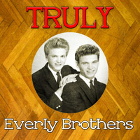 Everly Brothers - Truly Everly Brothers