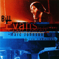 Bill Evans - Bill Evans: His Last Concert in Germany with Marc Johnson and Joe LaBarbera