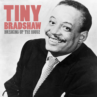 Tiny Bradshaw - Breaking up the House