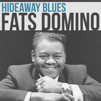 Fats Domino - Hideaway Blues