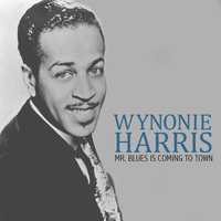 Wynonie Harris - Mr. Blues Is Coming to Town