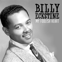 Billy Eckstine - My Foolish Heart