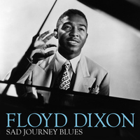 Floyd Dixon - Sad Journey Blues
