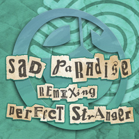 Perfect Stranger - Sad Paradise Remixing Perfect Stranger