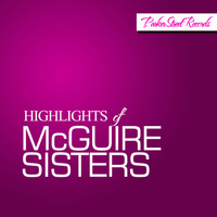 McGuire Sisters - Highlights of McGuire Sisters