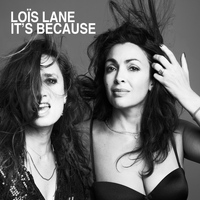 Loïs Lane - It's Because