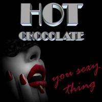 Hot Chocolate - You Sexy Thing