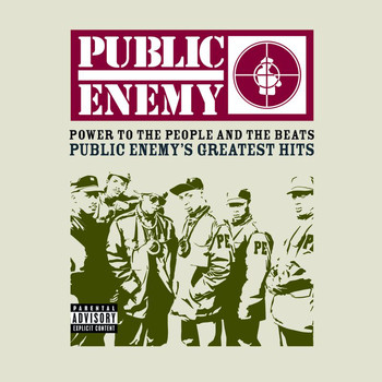 Public Enemy - Power To The People And The Beats - Public Enemy's Greatest Hits (Explicit)