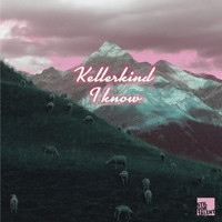 Kellerkind - I Know