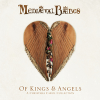 Mediaeval Baebes - Of Kings and Angels - A Christmas Carol Collection