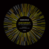 James Barnsley - The Spellbinder EP (Andrade / Jordan Peak Remixes)