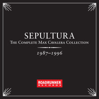 Sepultura - The Complete Max Cavalera Collection 1987 - 1996 (Explicit)