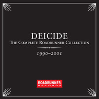 Deicide - The Complete Roadrunner Collection 1990-2001 (Explicit)