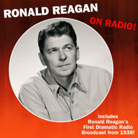 Ronald Reagan - Ronald Reagan on Radio