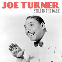 Joe Turner - Still in the Dark