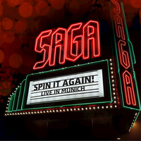 Saga - Spin It Again! Live In Munich (Live At Muffathalle, Munich, Germany/2012)
