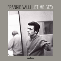 Frankie Valli & The Four Seasons - Let Me Stay