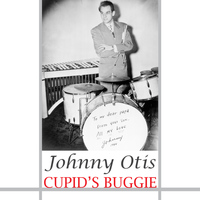 Johnny Otis - Cupid's Boogie