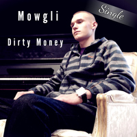 mowgli - Dirty Money