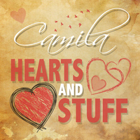 Camila - Hearts and Stuff