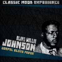 Blind Willie Johnson - Gospel Blues Fever