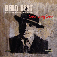 Bebo Best & The Super Lounge Orchestra - Sing Sing Sing
